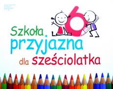 Szkoła przyjazna dla sześciolatka